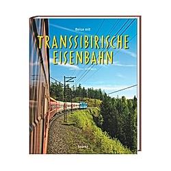 Reise mit Transsibirische Eisenbahn. Bernd Klaube  - Buch