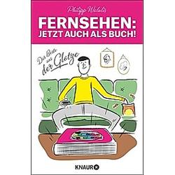Fernsehen - Jetzt auch als Buch!. Philipp Walulis  - Buch