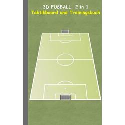 3D Fußball 2 in 1 Taktikboard und Trainingsbuch als Buch von Theo von Taane