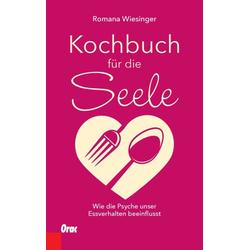 Kochbuch für die Seele als Buch von Romana Wiesinger