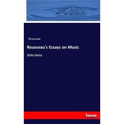Rousseau's Essays on Music als Buch von Rousseau