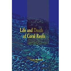 Life and Death Of Coral Reefs. Charles Birkeland  - Buch