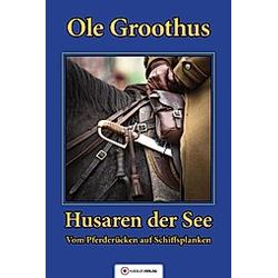 Husaren der See. Ole Groothus  - Buch