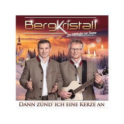 Bergkristall - Dann zünd ich eine Kerze an (CD)