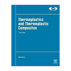 Thermoplastics and Thermoplastic Composites. Michel Biron  - Buch