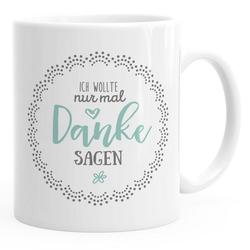 MoonWorks Tasse Kaffee-Tasse Muttertag Ich wollte nur mal danke sagen Geschenk Spruch Muttertagsgeschenk Geschenk für Mama MoonWorks®