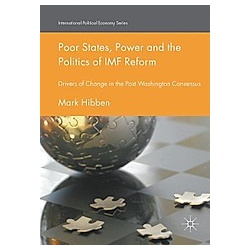 Poor States  Power and the Politics of IMF Reform. Mark Hibben  - Buch