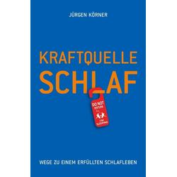 Kraftquelle Schlaf: eBook von Jürgen Körner