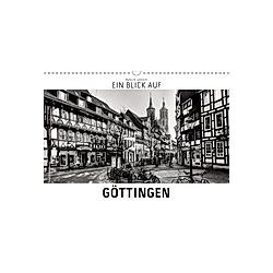 Ein Blick auf Göttingen (Wandkalender 2021 DIN A3 quer)