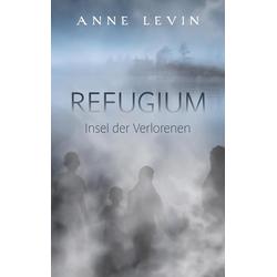Refugium als Buch von Anne Levin