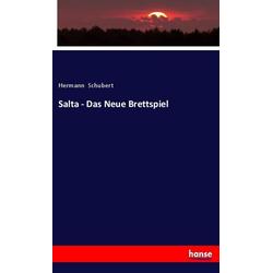 Salta - Das Neue Brettspiel als Buch von Hermann Schubert
