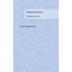 Blaukissenblüten als Buch von Jutta Dambacher