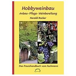 Hobbyweinbau. Harald Bocker  - Buch