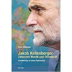 Jakob Kellenberger. Zwischen Macht und Ohnmacht. Sollberger René  - Buch
