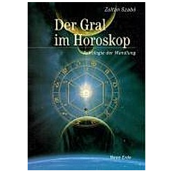 Der Gral im Horoskop. Zoltan Szabo  - Buch