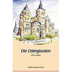 Die Osterglocken. Clara Viebig  - Buch