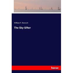 The Sky-Sifter: Buch von William P. Bennett