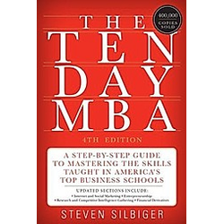 The Ten-Day MBA. Steven Silbiger  - Buch