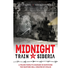 Midnight Train to Siberia als Taschenbuch von Teresa Radomska/ Alicja Goral