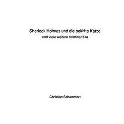 Sherlock Holmes und die bekiffte Katze. Christian Schwochert  - Buch