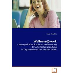 Wellness@work als Buch von Bauer Angelika/ Angelika Bauer