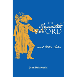 The Haunted Sword and Other Tales als Buch von John Brickwedel/ Beverly White