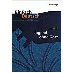 Ödön von Horváth 'Jugend ohne Gott'. Ödön von Horvath  Anette Sosna  - Buch
