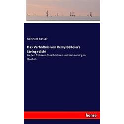 Das Verhältnis von Remy Belleau's Steingedicht. Reinhold Besser  - Buch