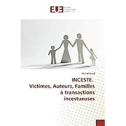 INCESTE. Victimes  Auteurs  Familles à transactions incestueuses. Michel Suard  - Buch