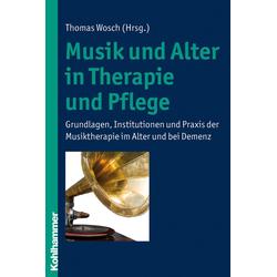 Musik und Alter in Therapie und Pflege: Buch von