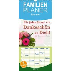 Für jeden Monat ein Dankeschön an Dich! - 12 Blumensträuße - Familienplaner hoch (Wandkalender 2021  21 cm x 45 cm hoch)