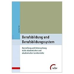 Berufsbildung und Berufsbildungssystem. Jörg-Peter Pahl  - Buch