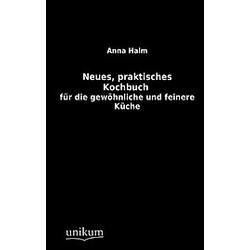 Neues  praktisches Kochbuch. Anna Halm  - Buch