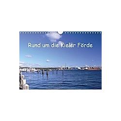 Rund um die Kieler Förde (Wandkalender 2021 DIN A4 quer)