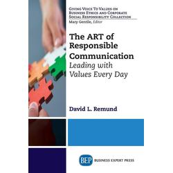 The ART of Responsible Communication als Buch von David L. Remund