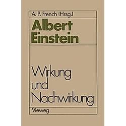 Albert Einstein Wirkung und Nachwirkung - Buch
