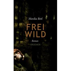 Freiwild als Buch von Monika Bittl