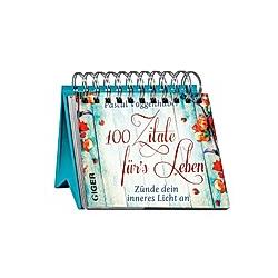 100 Zitate fürs Leben - Zünde dein inneres Licht an