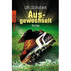 Ausgewechselt. Ulli Schubert  - Buch