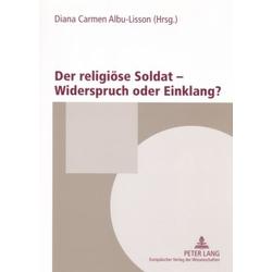 Der religiöse Soldat - Widerspruch oder Einklang? als Buch von