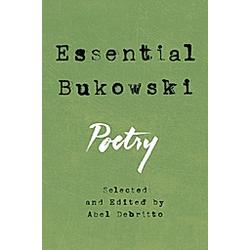 Essential Bukowski. Charles Bukowski  - Buch