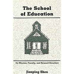 The School of Education. Jianping Shen  - Buch