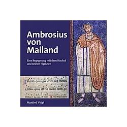Ambrosius von Mailand. Manfred Voigt  - Buch