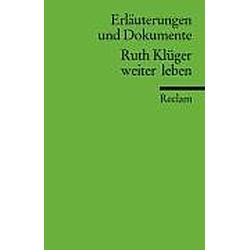 Ruth Klüger 'Weiter leben'. Ruth Klüger  - Buch