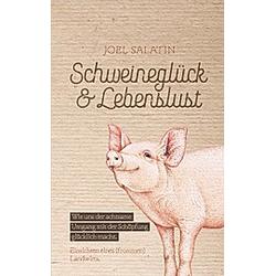 Schweineglück & Lebenslust. Joel Salatin  - Buch