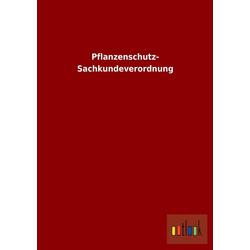 Pflanzenschutz- Sachkundeverordnung als Buch von ohne Autor