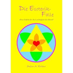 Die Esoterik-Falle: eBook von Stefan A. Richter