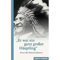 Er war ein ganz großer Häuptling. Jürgen Rüttgers  - Buch