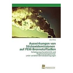 Auswirkungen von Stickoxidemissionen auf PEM-Brennstoffzellen. Ulrich Misz  - Buch