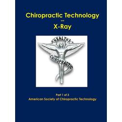 Chiropractic X-Ray Part 1 of 3 als Taschenbuch von American Societ Chiropractic Technology